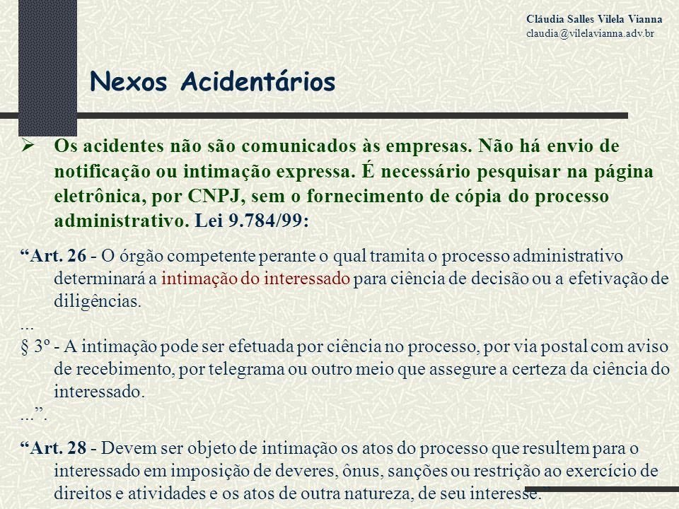 Nexos Acidentários  Os acidentes não são comunicados às empresas.