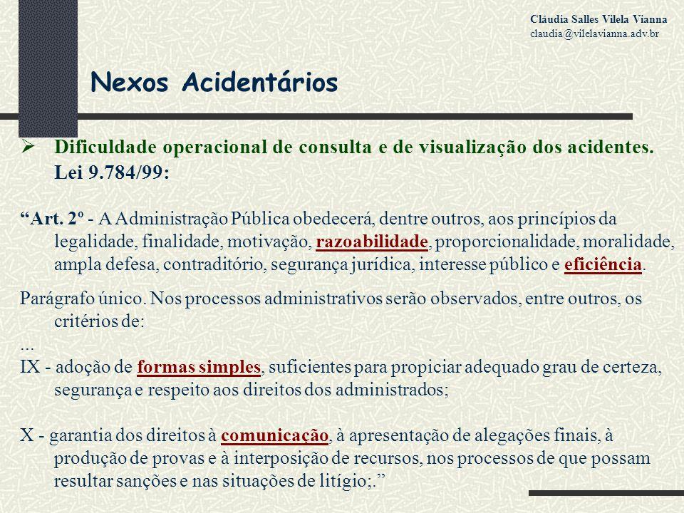 Nexos Acidentários  Dificuldade operacional de consulta e de visualização dos acidentes.