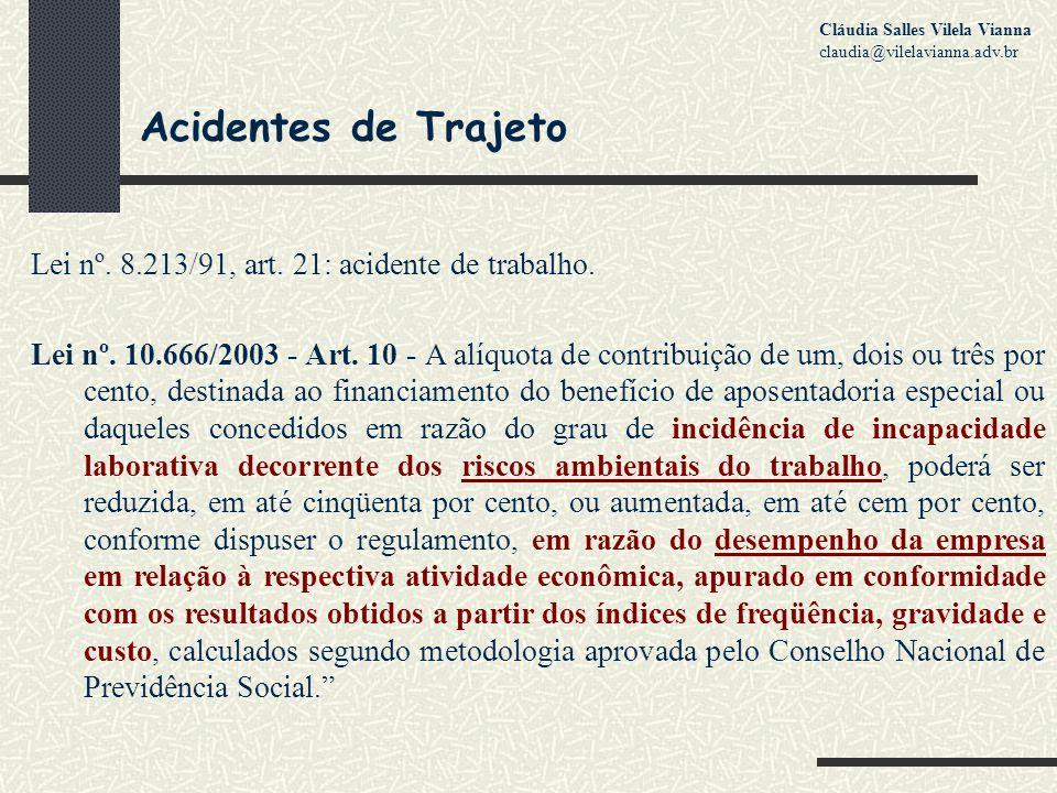 Acidentes de Trajeto Lei nº.8.213/91, art. 21: acidente de trabalho.