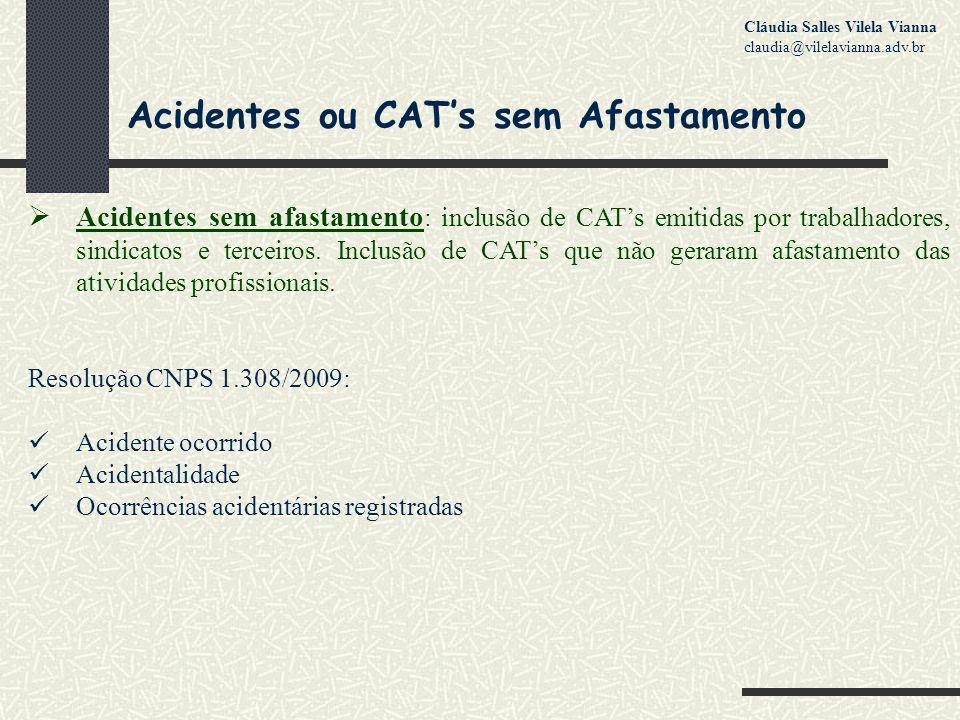 Acidentes ou CAT's sem Afastamento  Acidentes sem afastamento : inclusão de CAT's emitidas por trabalhadores, sindicatos e terceiros.