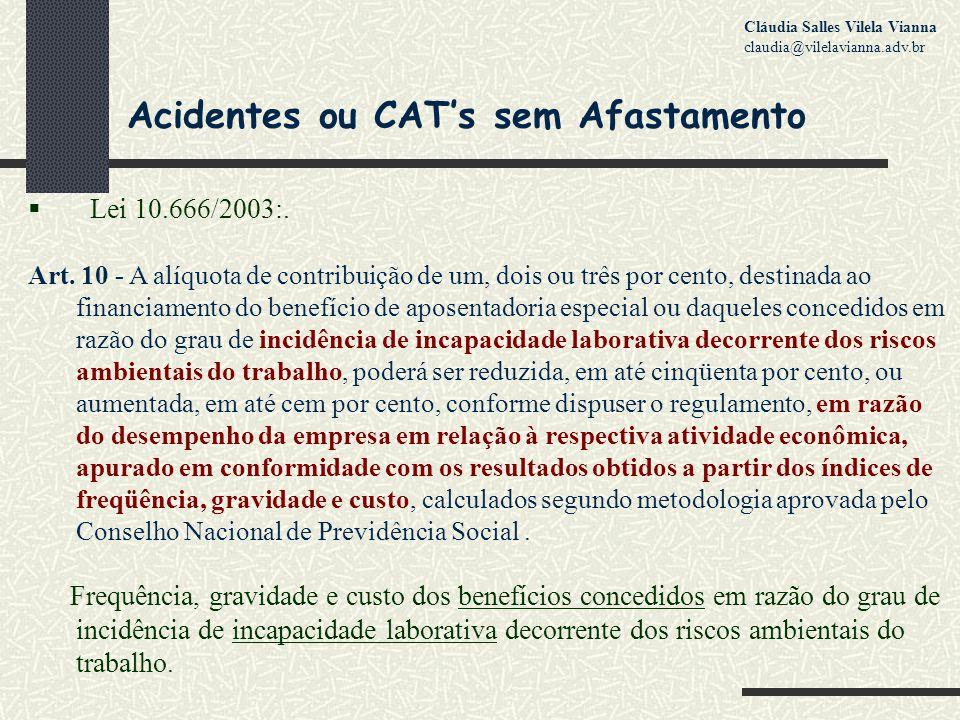 Acidentes ou CAT's sem Afastamento  Lei 10.666/2003:.
