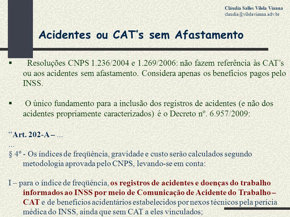 Acidentes ou CAT's sem Afastamento  Resoluções CNPS 1.236/2004 e 1.269/2006: não fazem referência às CAT's ou aos acidentes sem afastamento.