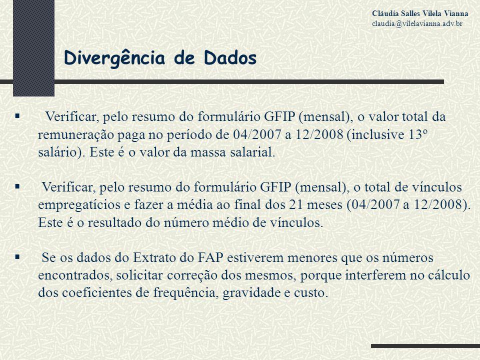 Divergência de Dados  Verificar, pelo resumo do formulário GFIP (mensal), o valor total da remuneração paga no período de 04/2007 a 12/2008 (inclusive 13º salário).