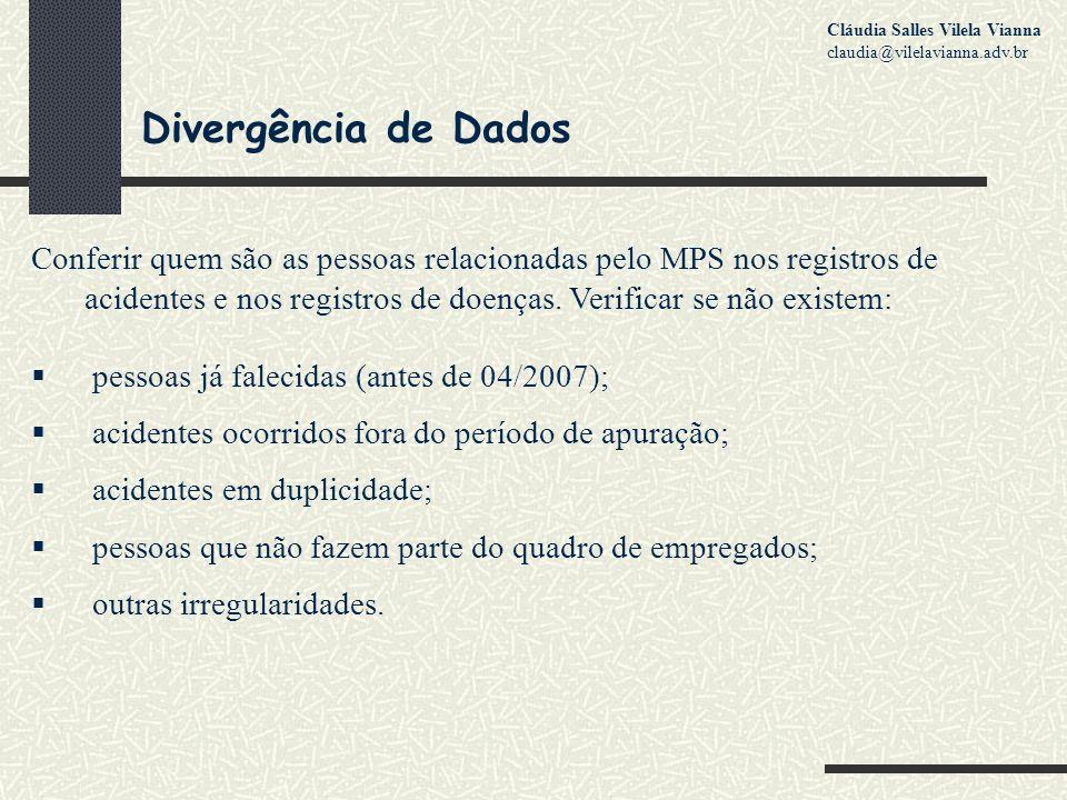 Divergência de Dados Conferir quem são as pessoas relacionadas pelo MPS nos registros de acidentes e nos registros de doenças.