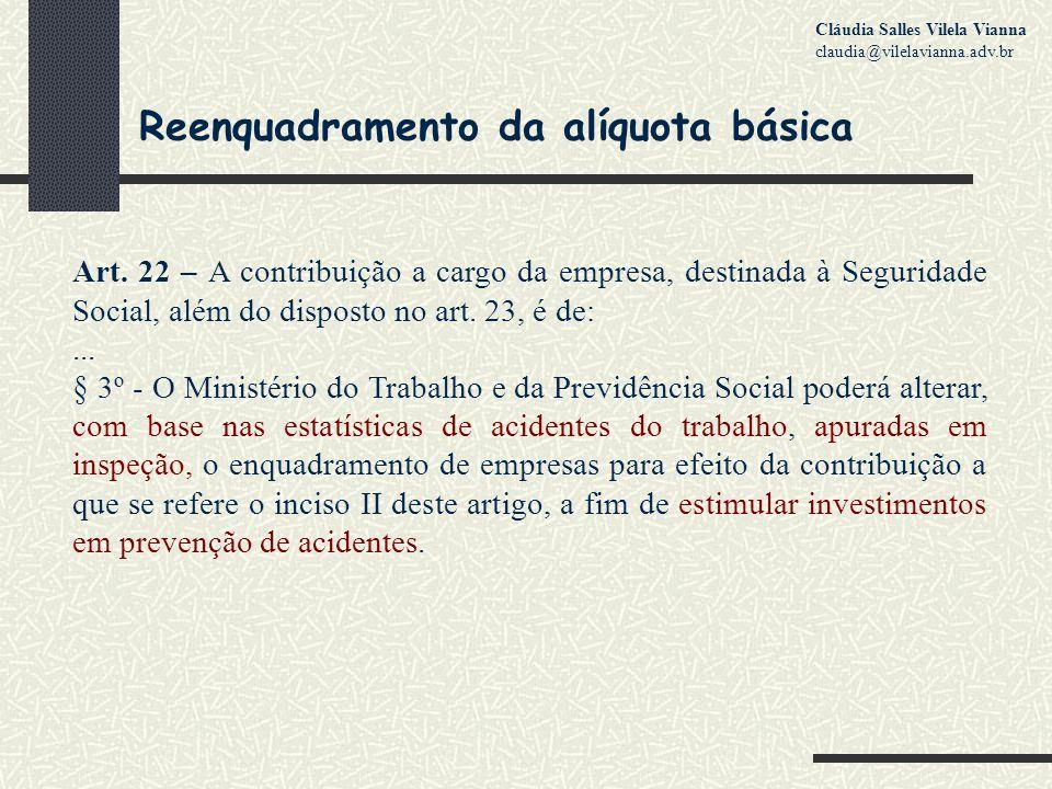 Reenquadramento da alíquota básica Decreto 6.042/2007 e Decreto 6.957/2009 Não houve divulgação dos estudos de acidentalidade e nem comprovação de que ocorreram por meio de inspeção.