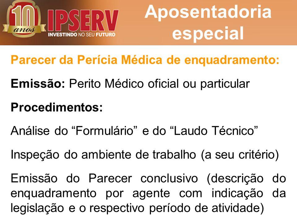 """Aposentadoria especial Parecer da Perícia Médica de enquadramento: Emissão: Perito Médico oficial ou particular Procedimentos: Análise do """"Formulário"""""""
