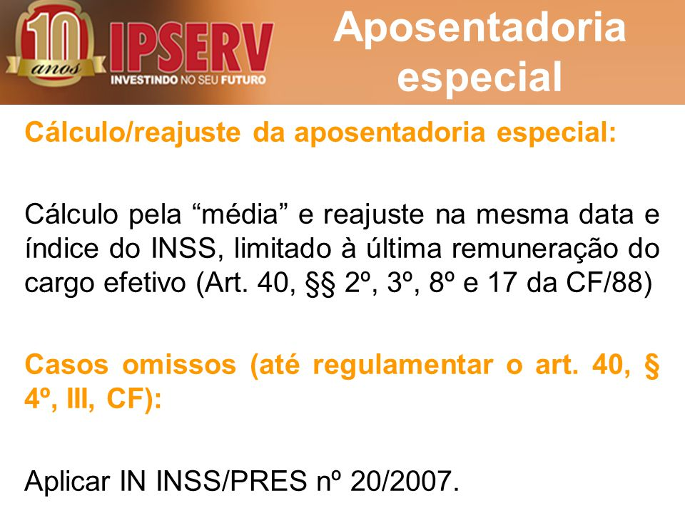 """Aposentadoria especial Cálculo/reajuste da aposentadoria especial: Cálculo pela """"média"""" e reajuste na mesma data e índice do INSS, limitado à última r"""