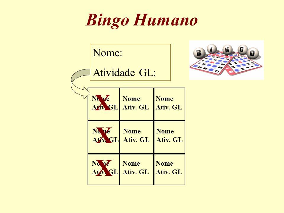 Bingo Humano Nome: Atividade GL: Nome Ativ.GL Nome Ativ.