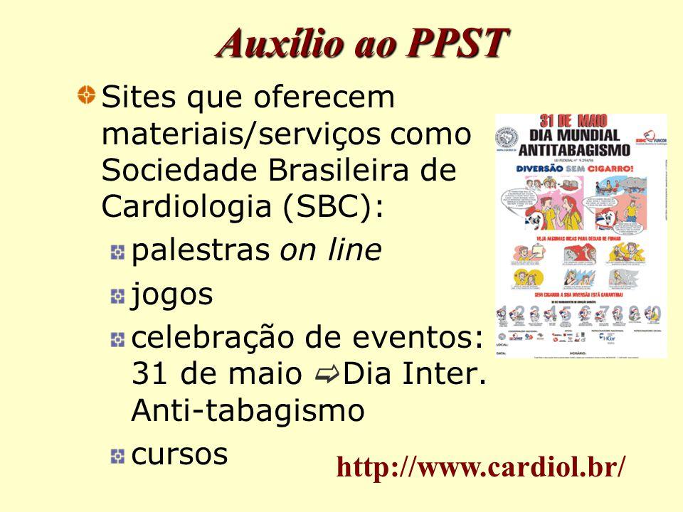 Auxílio ao PPST Sites que oferecem materiais/serviços como Sociedade Brasileira de Cardiologia (SBC): palestras on line jogos celebração de eventos: 31 de maio  Dia Inter.