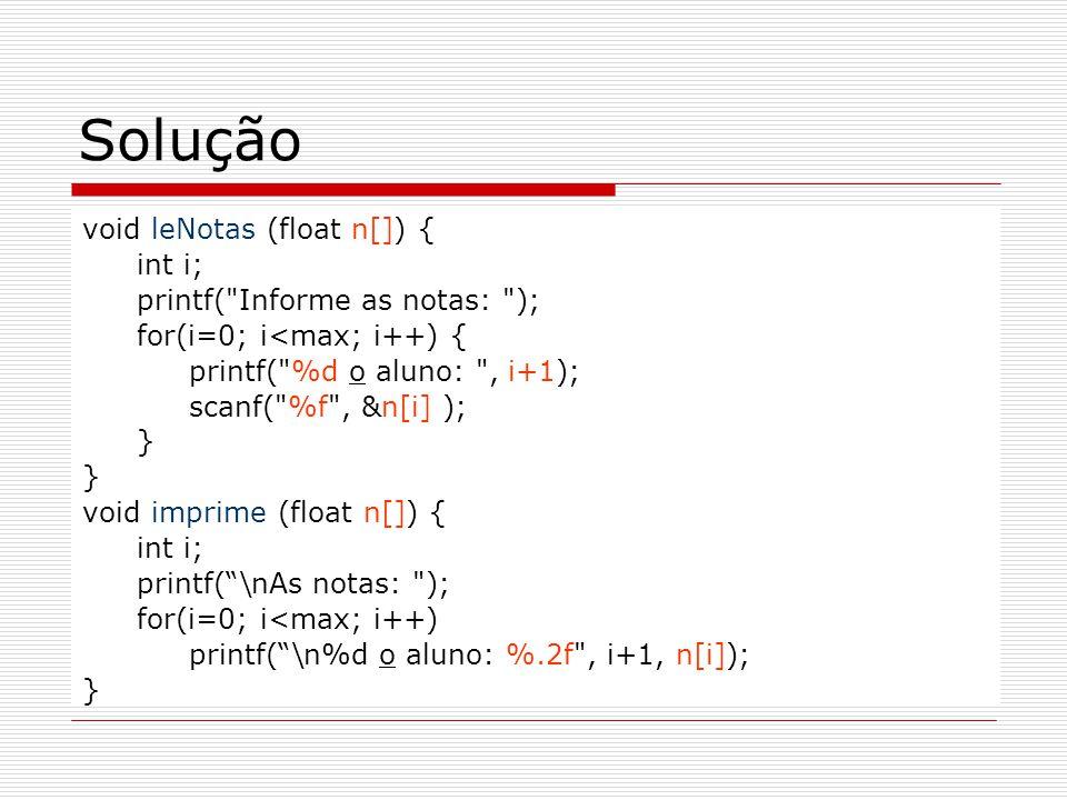 Solução void leNotas (float n[]) { int i; printf(
