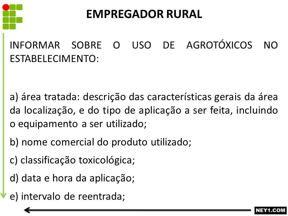 INFORMAR SOBRE O USO DE AGROTÓXICOS NO ESTABELECIMENTO: a) área tratada: descrição das características gerais da área da localização, e do tipo de apl
