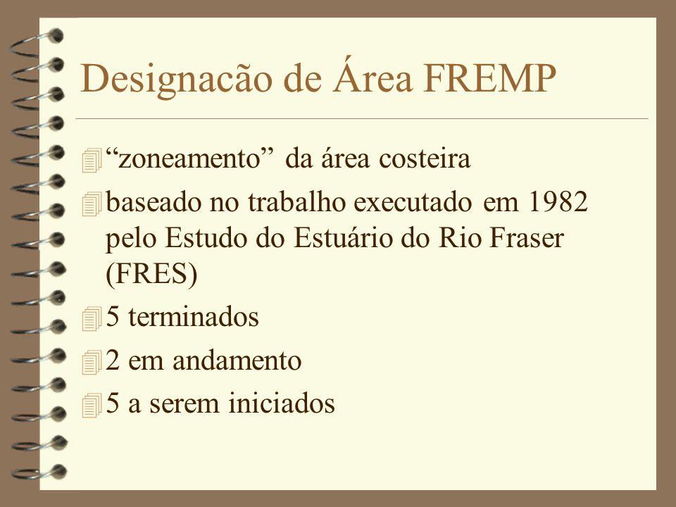 Designacão de Área FREMP 4 zoneamento da área costeira 4 baseado no trabalho executado em 1982 pelo Estudo do Estuário do Rio Fraser (FRES) 4 5 terminados 4 2 em andamento 4 5 a serem iniciados
