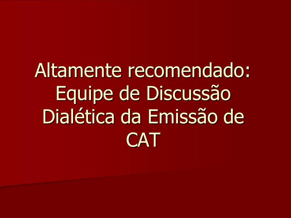 Altamente recomendado: Equipe de Discussão Dialética da Emissão de CAT