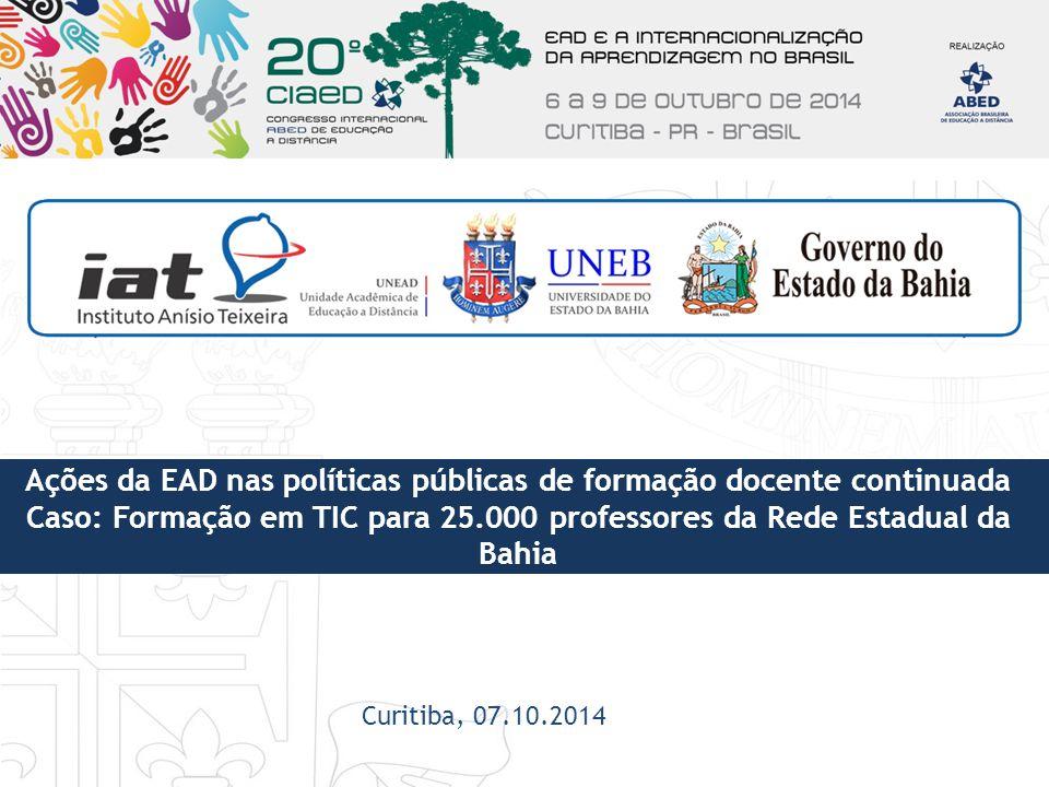 Ações da EAD nas políticas públicas de formação docente continuada Caso: Formação em TIC para 25.000 professores da Rede Estadual da Bahia Curitiba, 0