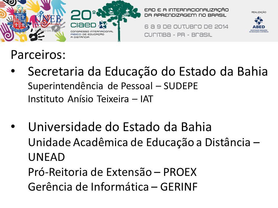 Parceiros: Secretaria da Educação do Estado da Bahia Superintendência de Pessoal – SUDEPE Instituto Anísio Teixeira – IAT Universidade do Estado da Ba