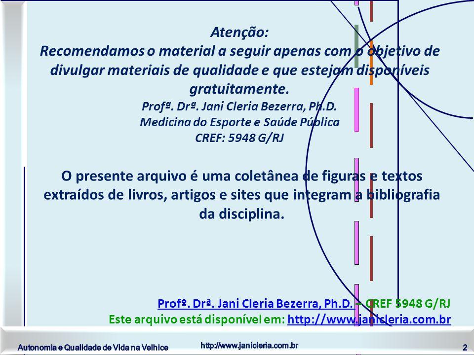http://www.janicleria.com.br Autonomia e Qualidade de Vida na Velhice 13
