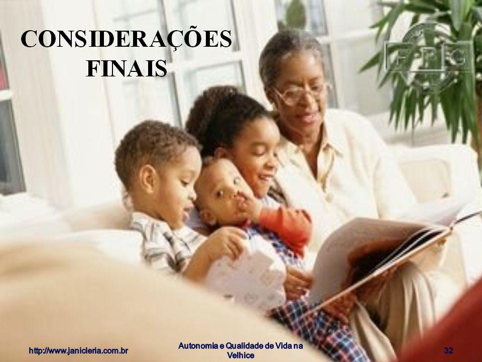 http://www.janicleria.com.br Autonomia e Qualidade de Vida na Velhice 32