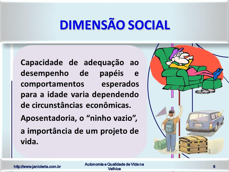 Aspectos emocionais Aspectos cognitivos Aspectos emocionais Aspectos cognitivos http://www.janicleria.com.br Autonomia e Qualidade de Vida na Velhice 9