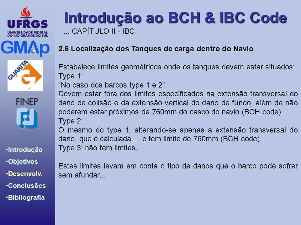 Introdução ao BCH & IBC Code Introdução Objetivos Desenvolv. Conclusões Bibliografia 2.6 Localização dos Tanques de carga dentro do Navio Estabelece l