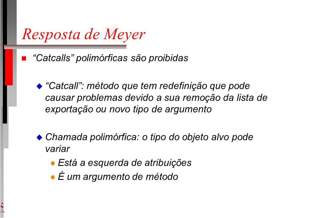 """DI UFPE Resposta de Meyer n """"Catcalls"""" polimórficas são proibidas u """"Catcall"""": método que tem redefinição que pode causar problemas devido a sua remoç"""
