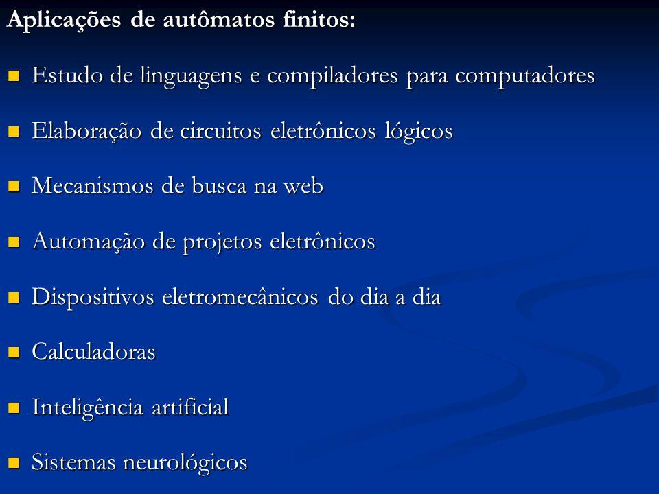 Aplicações de autômatos finitos: Estudo de linguagens e compiladores para computadores Estudo de linguagens e compiladores para computadores Elaboraçã