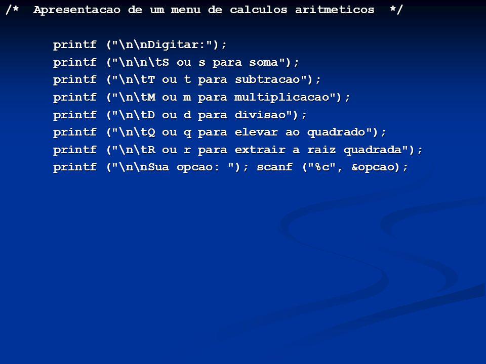 /* Apresentacao de um menu de calculos aritmeticos */ printf (