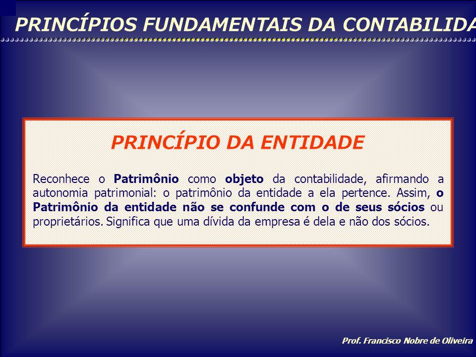 Prof. Francisco Nobre de Oliveira De observância obrigatória no exercício da profissão contábil constitui condição de legitimidade das Normas Brasilei