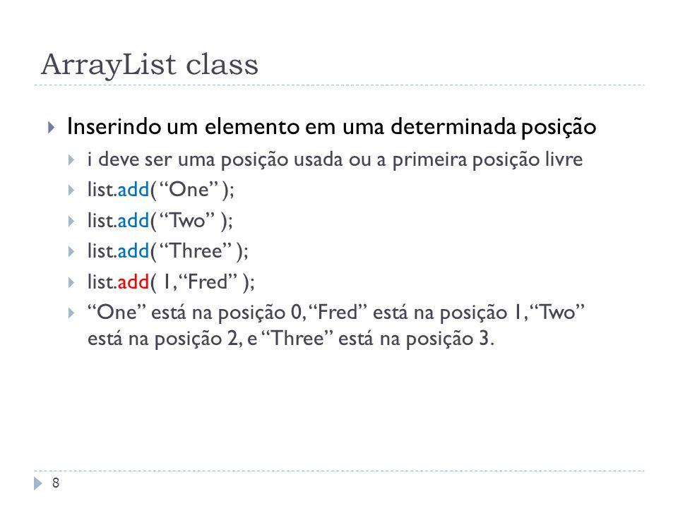 """ArrayList class  Inserindo um elemento em uma determinada posição  i deve ser uma posição usada ou a primeira posição livre  list.add( """"One"""" );  l"""