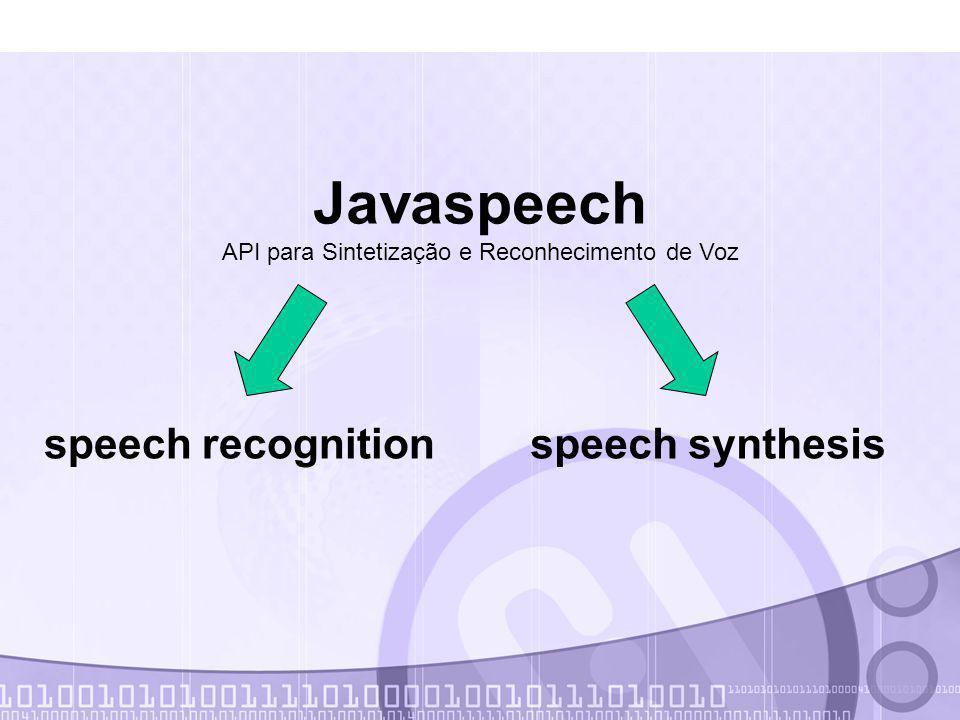 Javaspeech API para Sintetização e Reconhecimento de Voz speech recognitionspeech synthesis