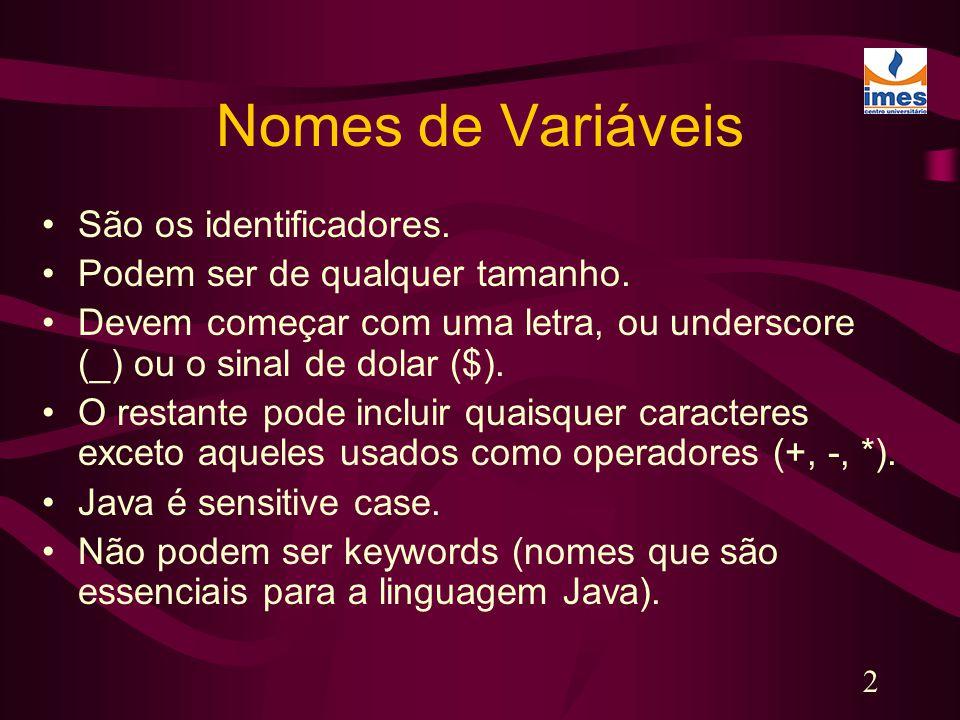 3 Tipos Primitivos São os tipos fundamentais.