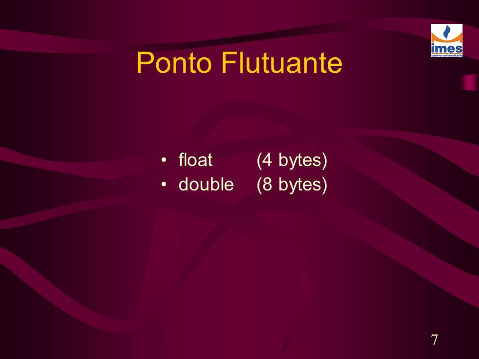 8 Literais ponto flutuante são double por default.
