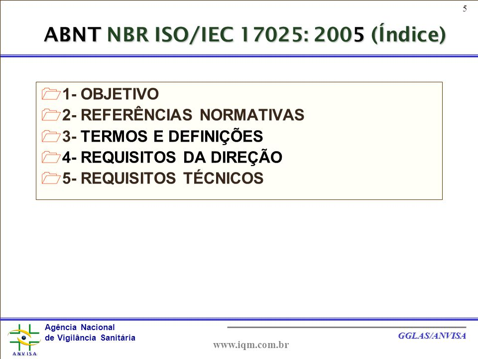36 Agência Nacional de Vigilância Sanitária GGLAS/ANVISA www.iqm.com.br Conforme a ABNT NBR ISO/IEC 17025, excepcionalmente ou de forma contínua o laboratório pode subcontratar serviços de calibração/ensaio de laboratórios que atendam a ABNT NBR ISO/IEC 17025 ou pertencer a REBLAS, desde que comunicado e aprovado previamente pelo cliente.