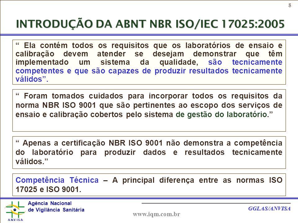 49 Agência Nacional de Vigilância Sanitária GGLAS/ANVISA www.iqm.com.br O laboratório deve possuir pessoal suficiente e com o conhecimento técnico, escolaridade e experiência adequada às funções designadas.