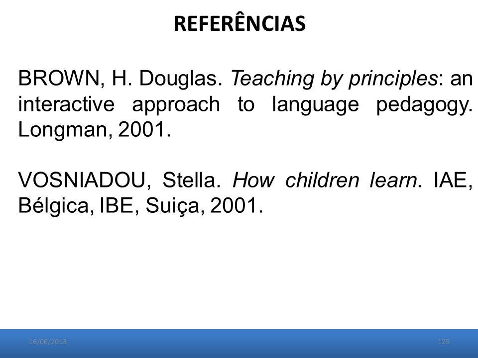 REFERÊNCIAS BROWN, H. Douglas.