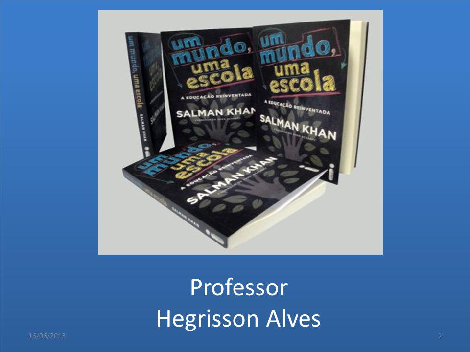Professor Hegrisson Alves 16/06/20132