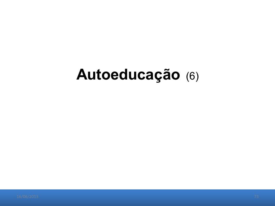 16/06/201373 Autoeducação (6)
