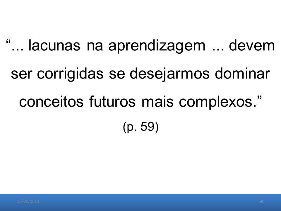 16/06/201390 ... lacunas na aprendizagem...