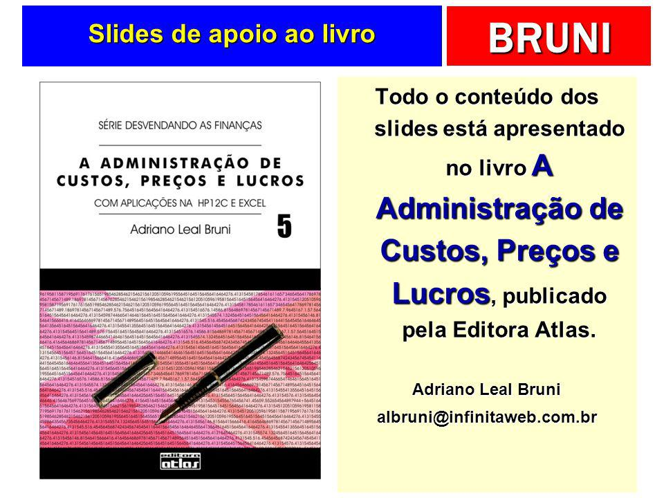 BRUNI Custos indiretos...e fixos.  Cuidado.