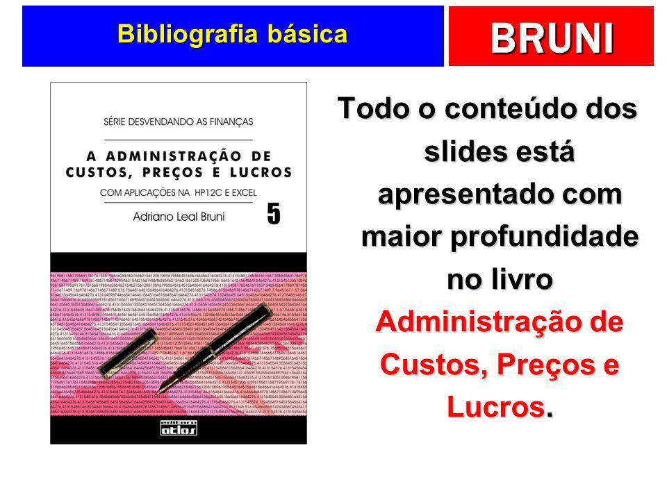 BRUNI Vamos conversar sobre … Custos, Preços e Lucros Adriano Leal Bruni Adriano Leal Bruni albruni@infinitaweb.com.br A Administração de
