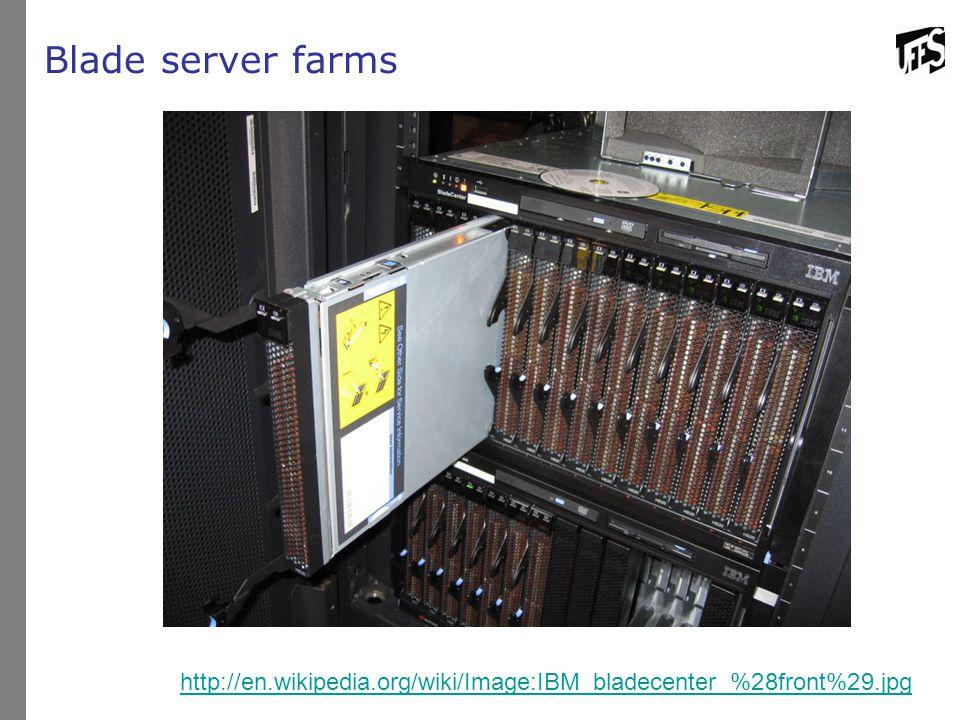 Blade server farms http://en.wikipedia.org/wiki/Image:IBM_bladecenter_%28front%29.jpg