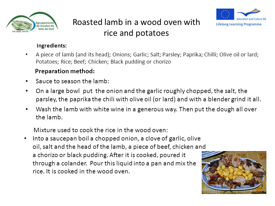 Roasted lamb in a wood oven with rice and potatoes Ingredients: A piece of lamb (and its head); Onions; Garlic; Salt; Parsley; Paprika; Chilli; Olive
