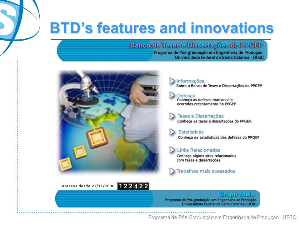 BTD's features and innovations Programa de Pós-Graduação em Engenharia de Produção - UFSC