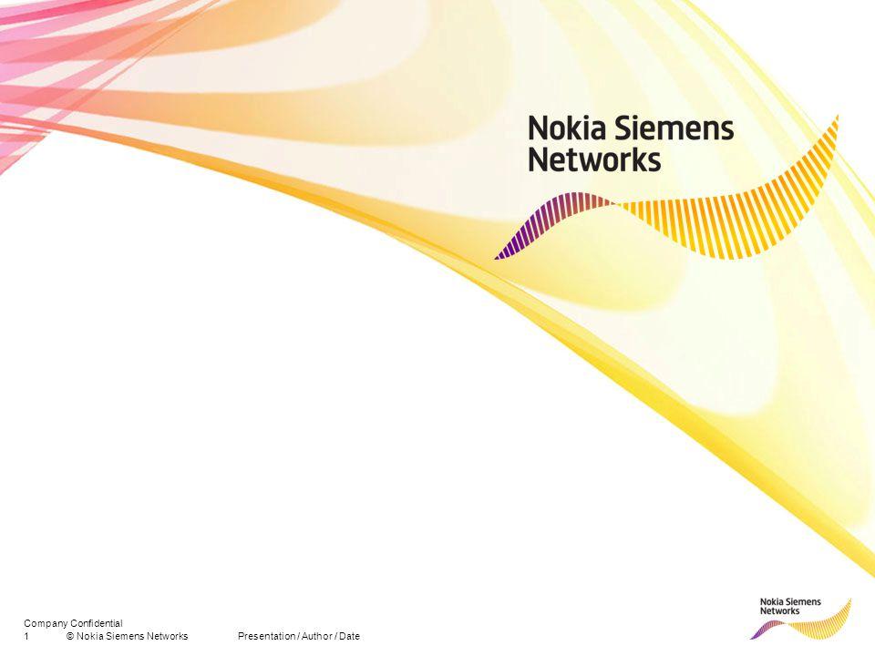 1© Nokia Siemens Networks Presentation / Author / Date Company Confidential
