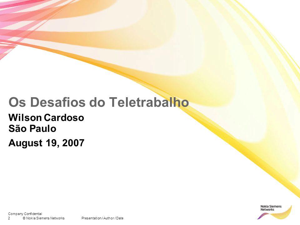 2© Nokia Siemens Networks Presentation / Author / Date Company Confidential Os Desafios do Teletrabalho Wilson Cardoso São Paulo August 19, 2007