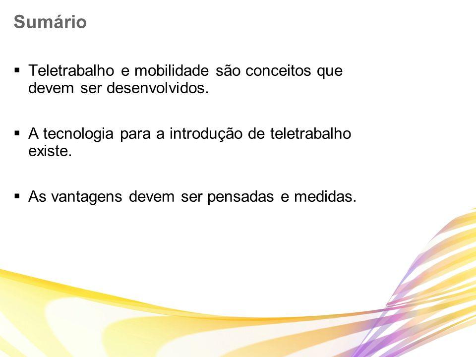 37© Nokia Siemens Networks Presentation / Author / Date Company Confidential 2419 NSN PMI MM/YY – FileName.ppt Sumário TTeletrabalho e mobilidade sã
