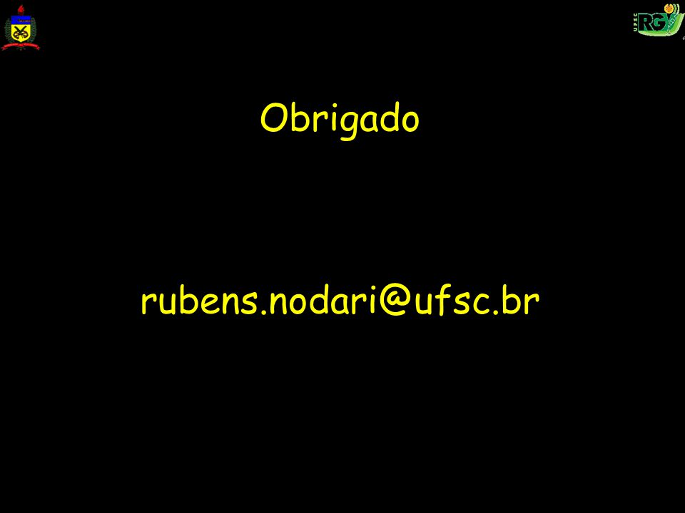Obrigado rubens.nodari@ufsc.br