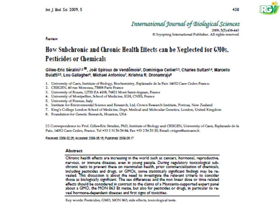 Residuos e metabólitos do glifosato e também da toxina Cry1Ac foram enncontrados em sangue de mulheres não-grávidas, grávidas e em fetos.