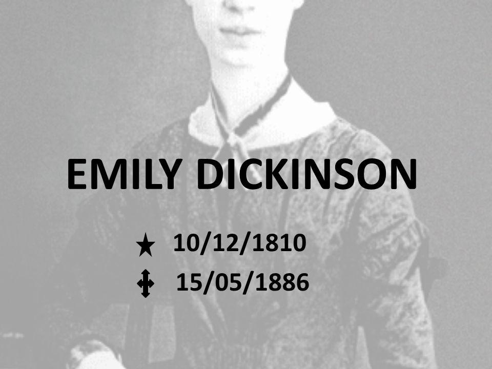 EMILY DICKINSON 10/12/1810 15/05/1886