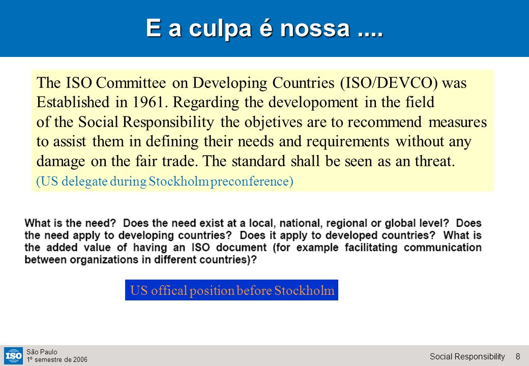 9Social Responsibility São Paulo 1º semestre de 2006 Quem paga a conta .