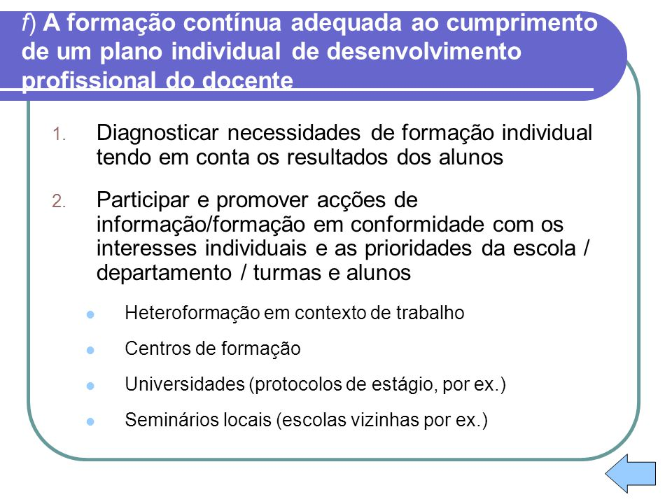 f) A formação contínua adequada ao cumprimento de um plano individual de desenvolvimento profissional do docente 1. Diagnosticar necessidades de forma